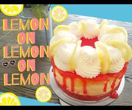 Lemon on Lemon on Lemon Cheesecake