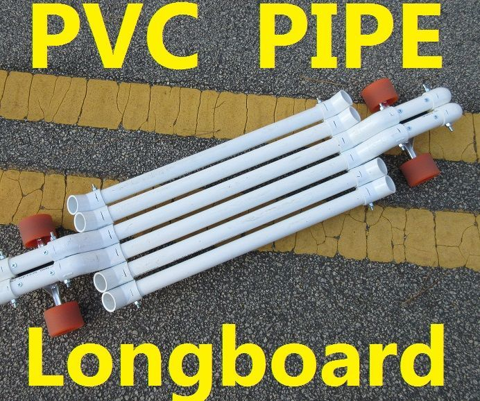 How to Make a PVC Pipe Longboard