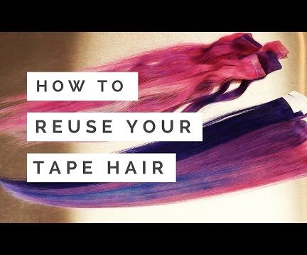How to Reuse Your Tape-In Extensions