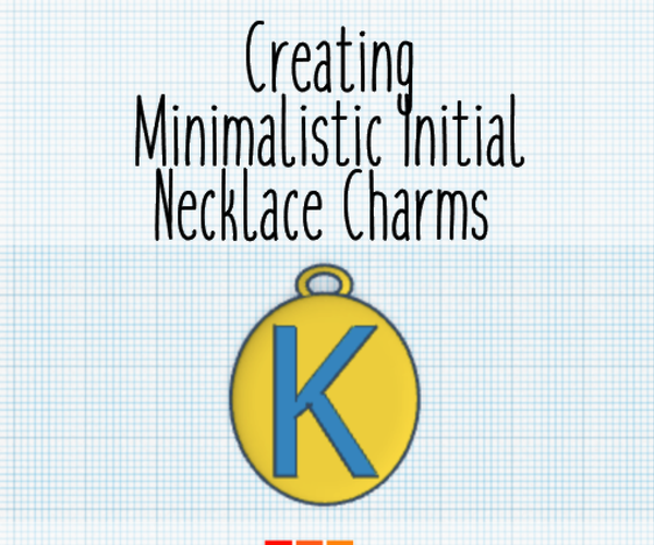 Minimalistic Initial Necklace Charms Using TINKERCAD