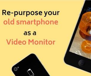 将旧智能手机重新保留为视频监视器