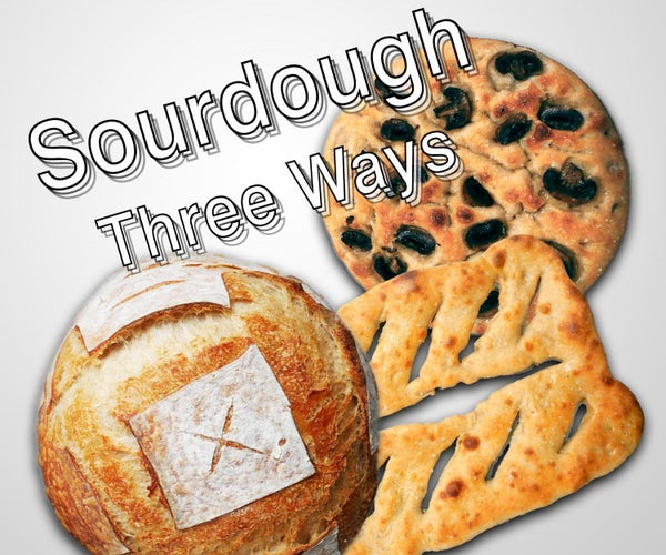 Sourdough Three Ways: Loaves, Focaccia and Fougasse
