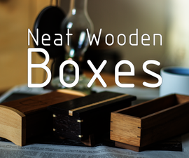 How to Make Neat Wooden Boxes