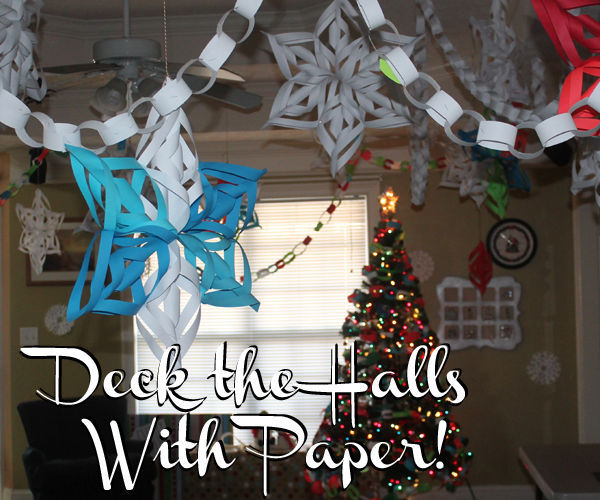 Deck the Halls with Paper! 3D Snowflakes, Paper Chains, Advent Calendar and More!