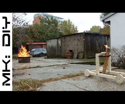 MK: DIY Catapult A.K.A. the coolest way to start a fire