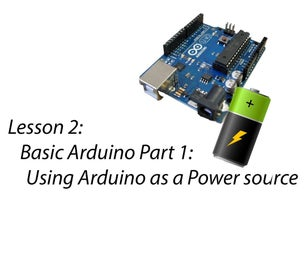 Lesson 2: Using Arduino As a Power Source for a Circuit
