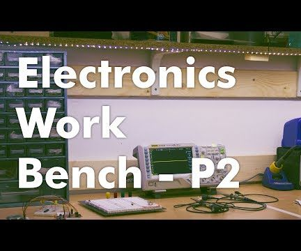 How to Build an Electronics Workbench - Part 2