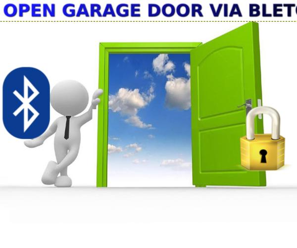 DIY OPEN GARAGE DOOR VIA BLUETOOTH