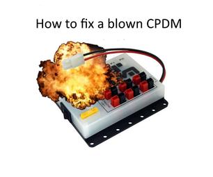 Repair a Blown CPDM (Core Power Distribution Module)