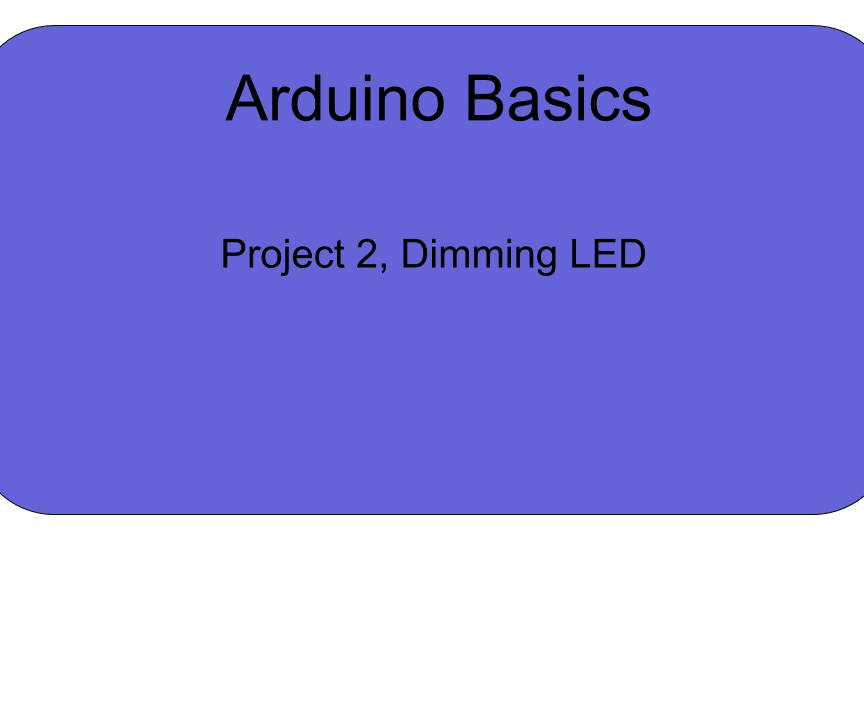 Project 2, Dimming LED