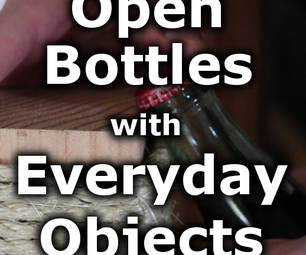 Six Ways to Open Bottles With Everyday Objects