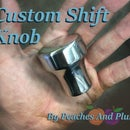 Custom Gear Shift Knob