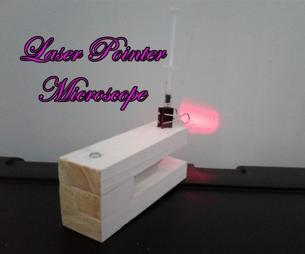 Laser Pointer Microscope- View a Tiny Water Wonderland!