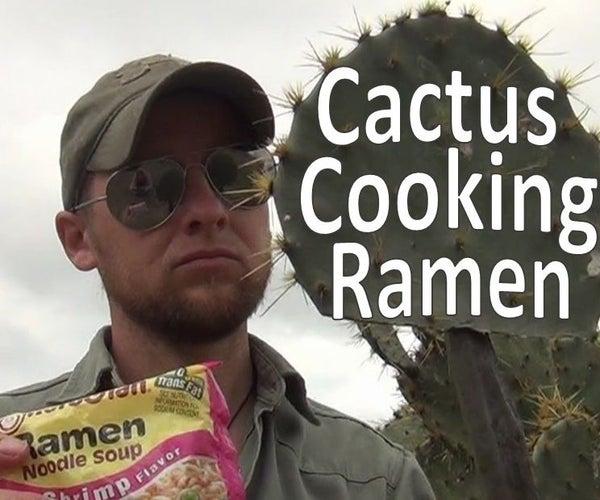Cooking Ramen in a Cactus