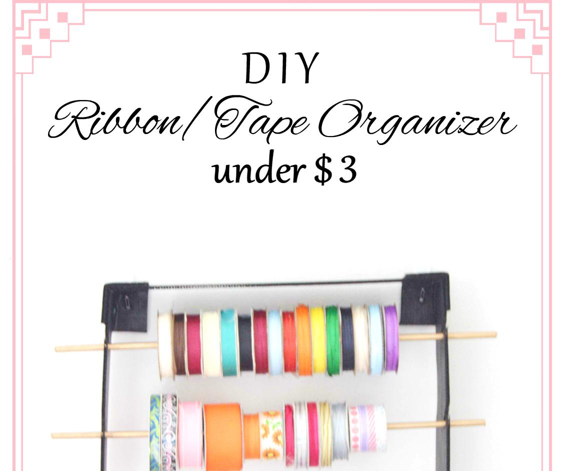 DIY Ribbon And Tape Organizer under $3
