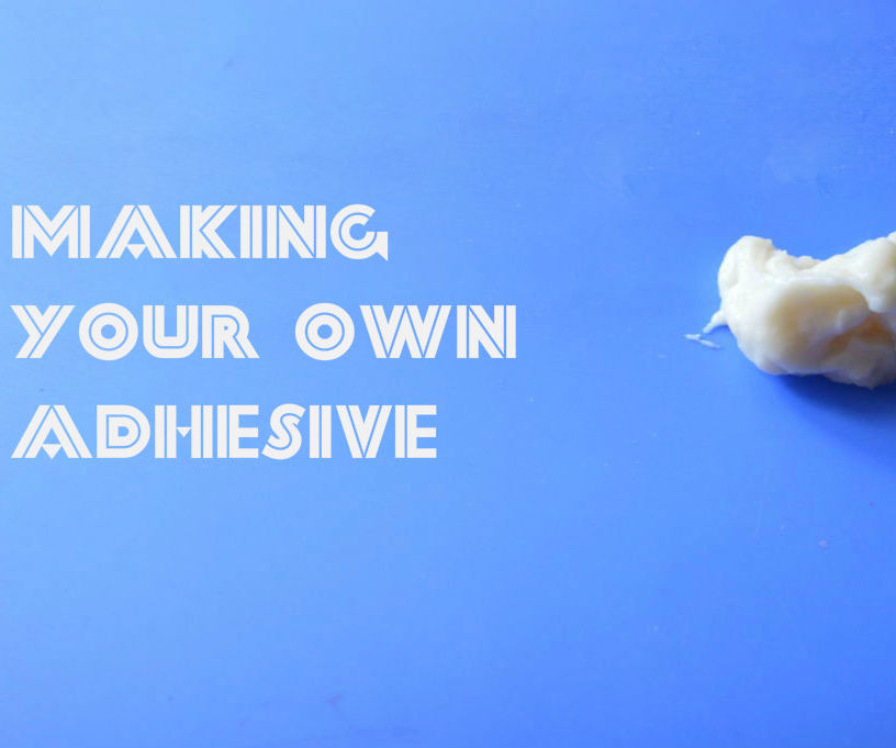 Make your own Adhesive!