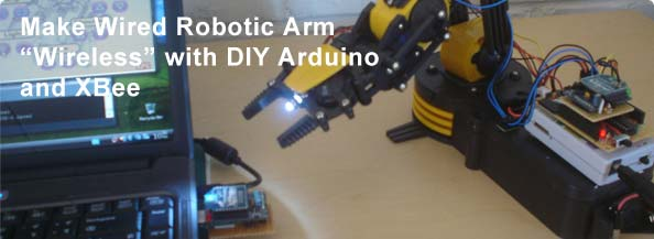 """Make Wired Robotic Arm Edge to """"Wireless"""" with DIY Arduino + XBee"""