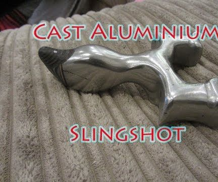 How To Cast Molten Aluminium Into a Solid Slingshot