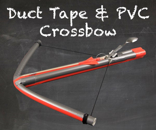 Duct Tape & PVC Crossbow