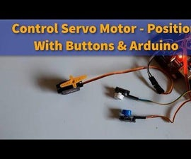 Arduino Control Servo Motor Position With Buttons