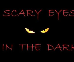 Scary Eyes in the Dark (switch Controlled)