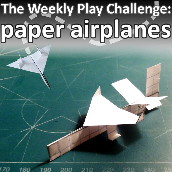 Weekly Play Challenge: Paper Airplanes!