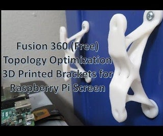 Fusion 360 Topology (Shape) Optimized 3D Printed Bracket for Raspberry Pi Touch Screen