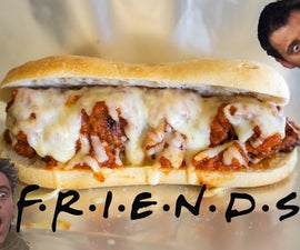 Joey's Meatball Sub (from Friends)