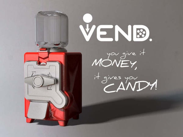 VEND - the Totally Printed Candy Dispenser