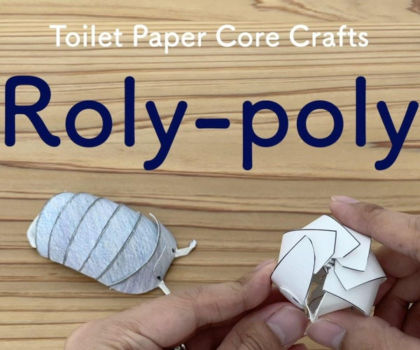 Roly-poly, Toilet Paper Core Crafts