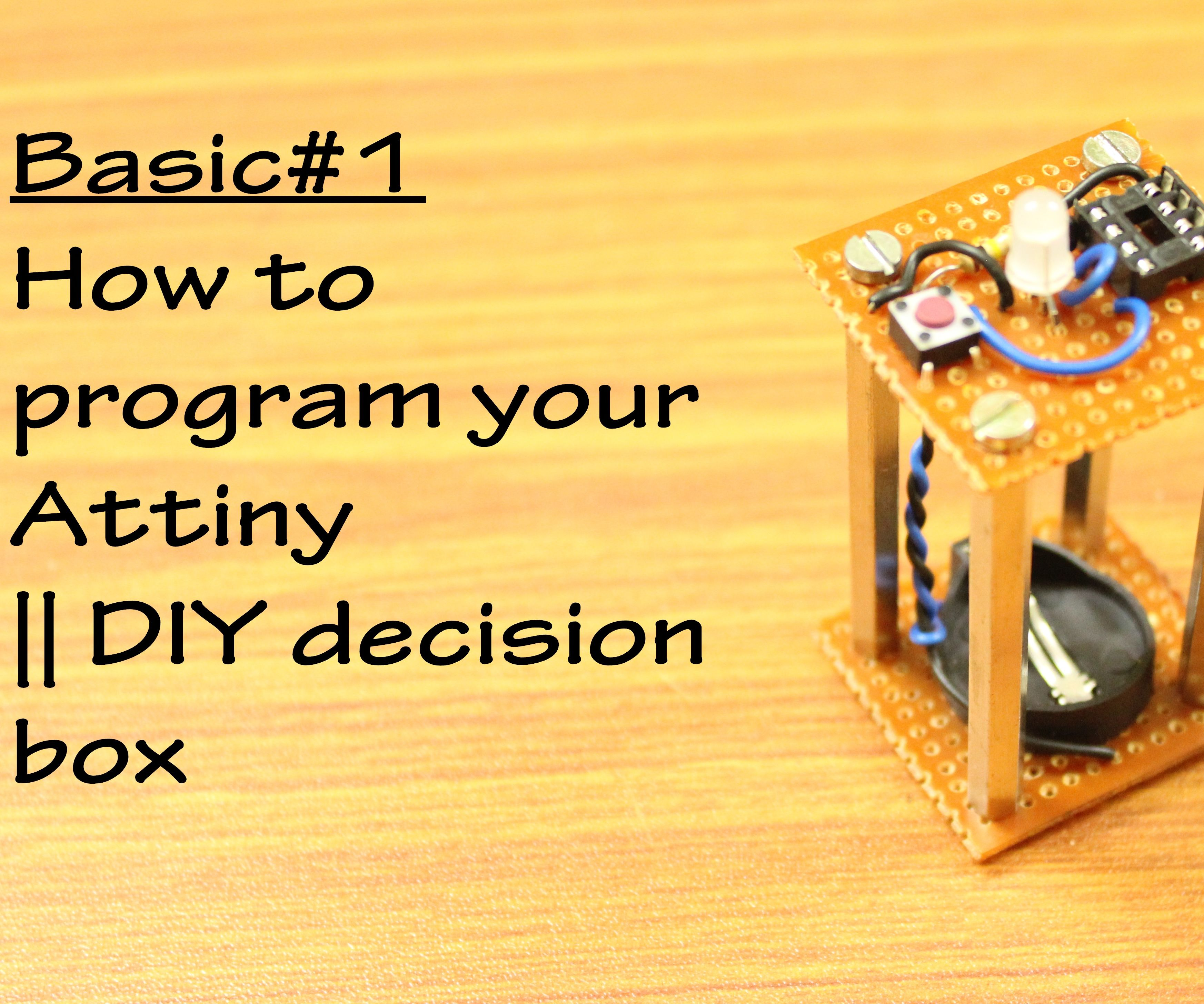 How to program your Attiny || DIY decision box