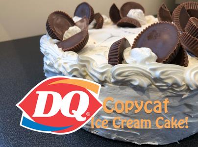 Dairy Queen Copycat Ice Cream Cake