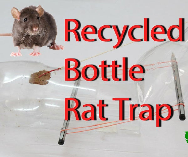 RECYCLED BOTTLE RAT TRAP