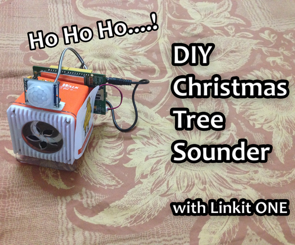 Linkit ONE Motion Sensing Christmas Tree Sounder