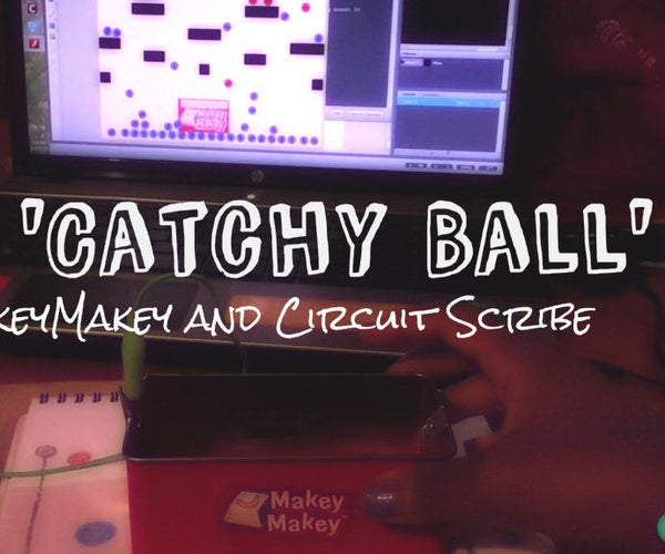 Play Catchy Ball With Makey Makey and Circuit Scribe