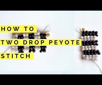 2 Drop Peyote Stitch | How to