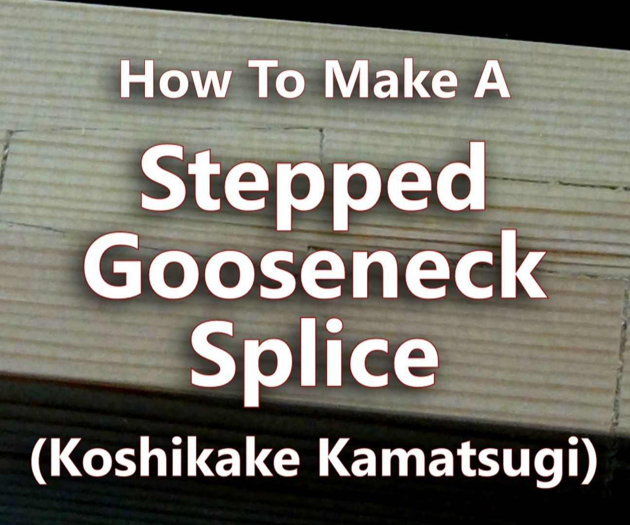 Stepped Gooseneck Splice (Koshikake kamatsugi)
