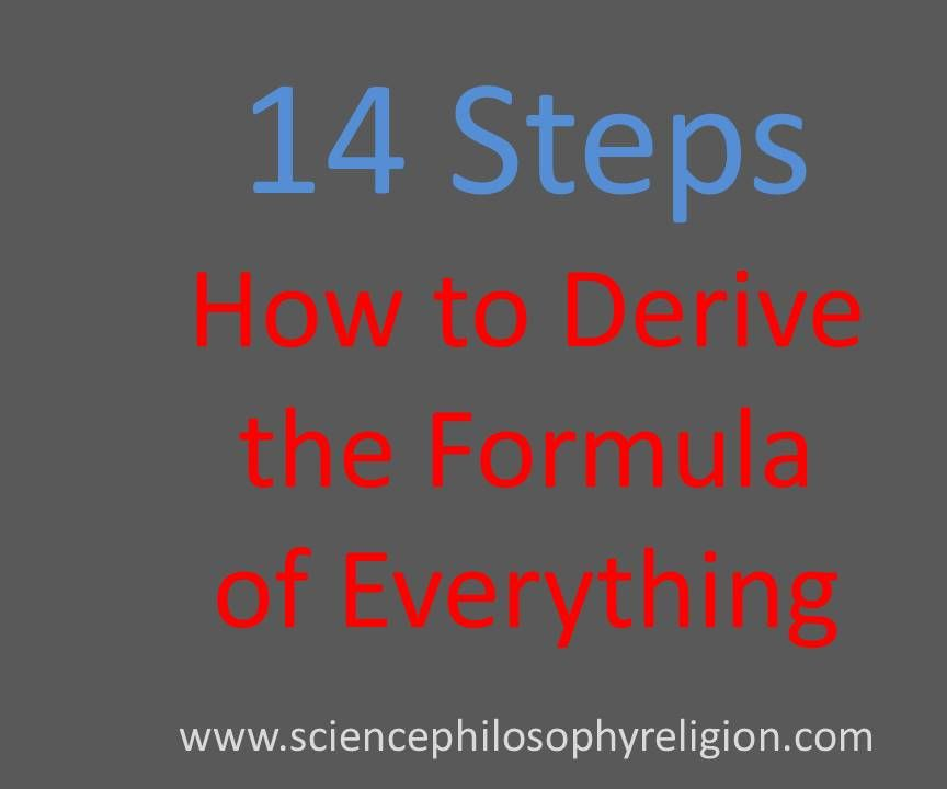 14 Steps: How to Derive the Formula of Everything (the Bible Formula)
