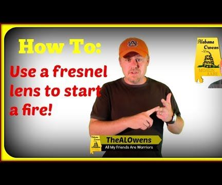 Use a Fresnel Lens to Start a Fire