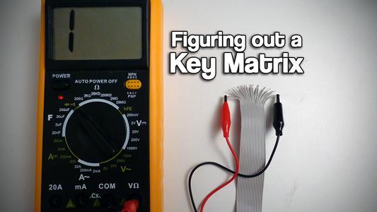 Figuring Out a Key Matrix (Scan Matrix)