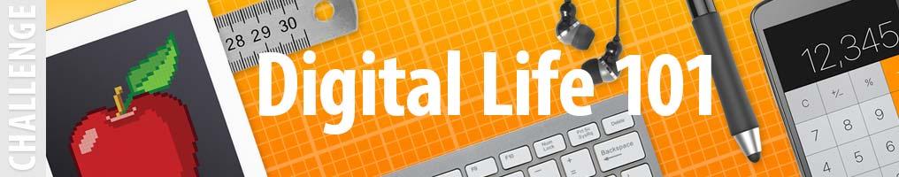 Digital Life 101 Challenge