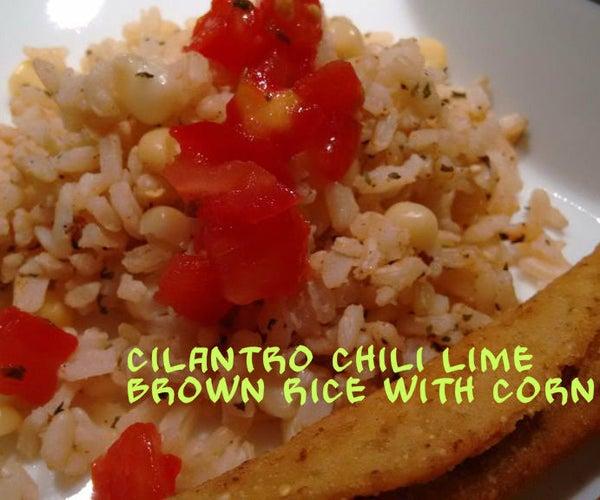 Cilantro Chili Lime Brown Rice With Corn