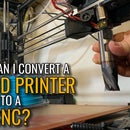 Turn an Old 3D Printer Into a CNC Machine