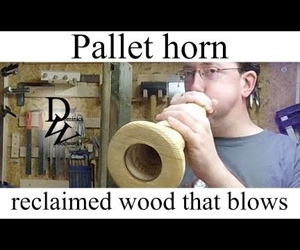Make a pallet horn - reclaimed wood that blows