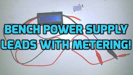 Bench Power Supply Leads With Metering!