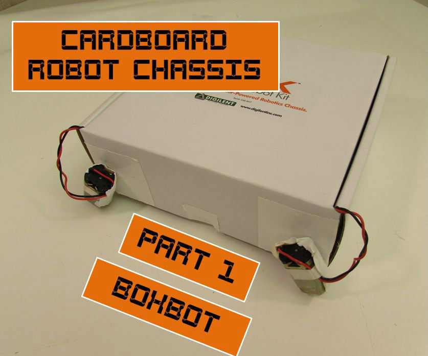Cardboard Chassis for Cheap Robots 1: Boxbot