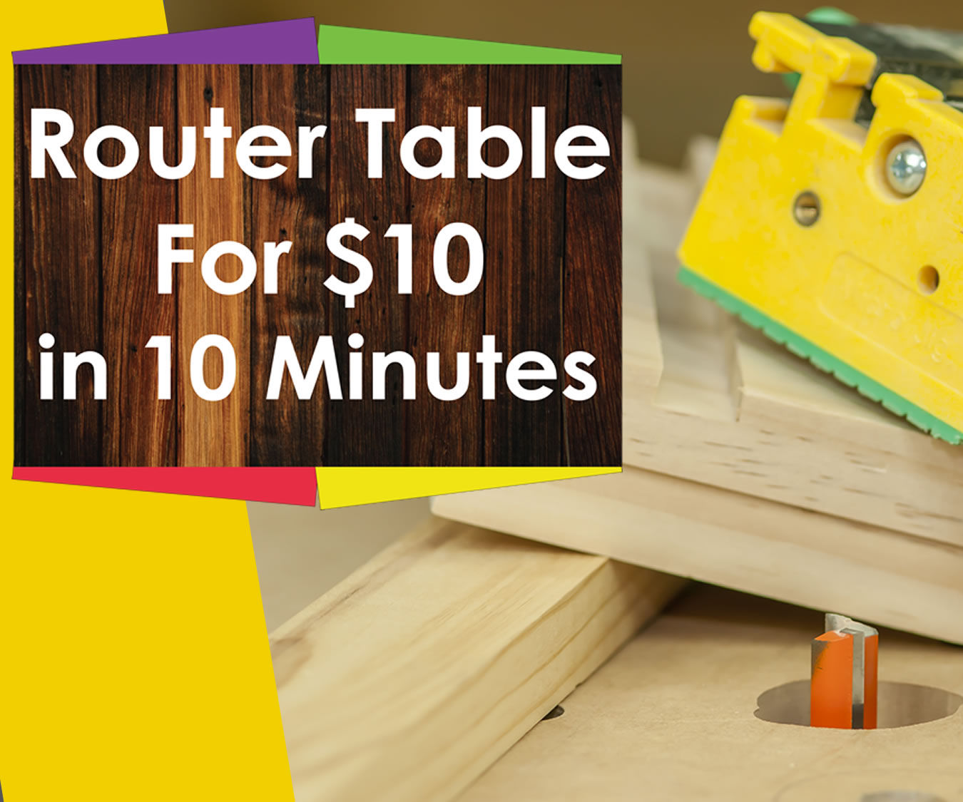 How to build a router table for Woodworking for under $10 in 10 minutes