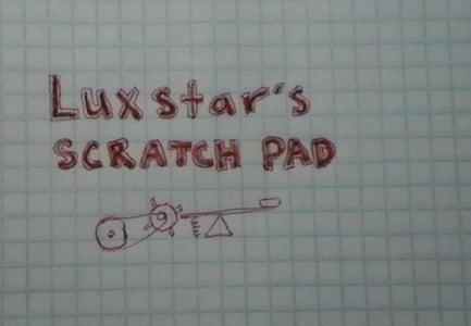 Luxstar's Scratch Pad