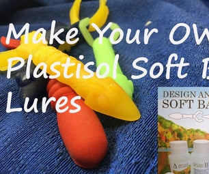 Make Your Own Soft Bait Fishing Lures