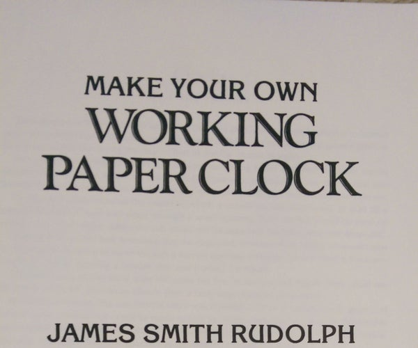 """Paper Clock: """"Make Your Own Working Paperclock"""""""